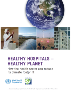 Healthy Hospitals, Healthy Planet - How The health sector can reduce its climate footprint