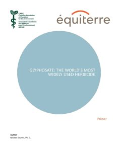 Glyphosate - The world's most widely used herbicide - CAPE and Equiterre
