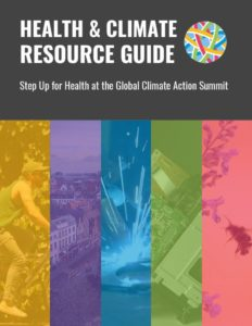 Health and Climate Resource Guide: Step up for health at the global climate action summit